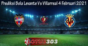Prediksi Bola Levante Vs Villarreal 4 Februari 2021