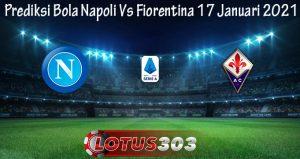 Prediksi Bola Napoli Vs Fiorentina 17 Januari 2021