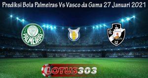 Prediksi Bola Palmeiras Vs Vasco da Gama 27 Januari 2021