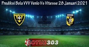 Prediksi Bola VVV Venlo Vs Vitesse 28 Januari 2021