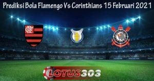 Prediksi Bola Flamengo Vs Corinthians 15 Februari 2021