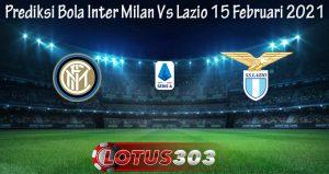 Prediksi Bola Inter Milan Vs Lazio 15 Februari 2021