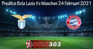 Prediksi Bola Lazio Vs Munchen 24 Februari 2021