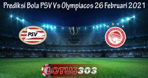 Prediksi Bola PSV Vs Olympiacos 26 Februari 2021