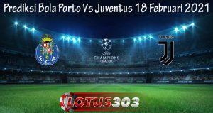 Prediksi Bola Porto Vs Juventus 18 Februari 2021