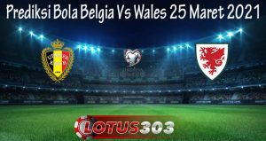 Prediksi Bola Belgia Vs Wales 25 Maret 2021