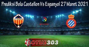Prediksi Bola Castellon Vs Espanyol 27 Maret 2021
