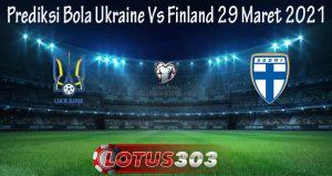 Prediksi Bola Ukraine Vs Finland 29 Maret 2021
