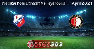 Prediksi Bola Utrecht Vs Feyenoord 11 April 2021
